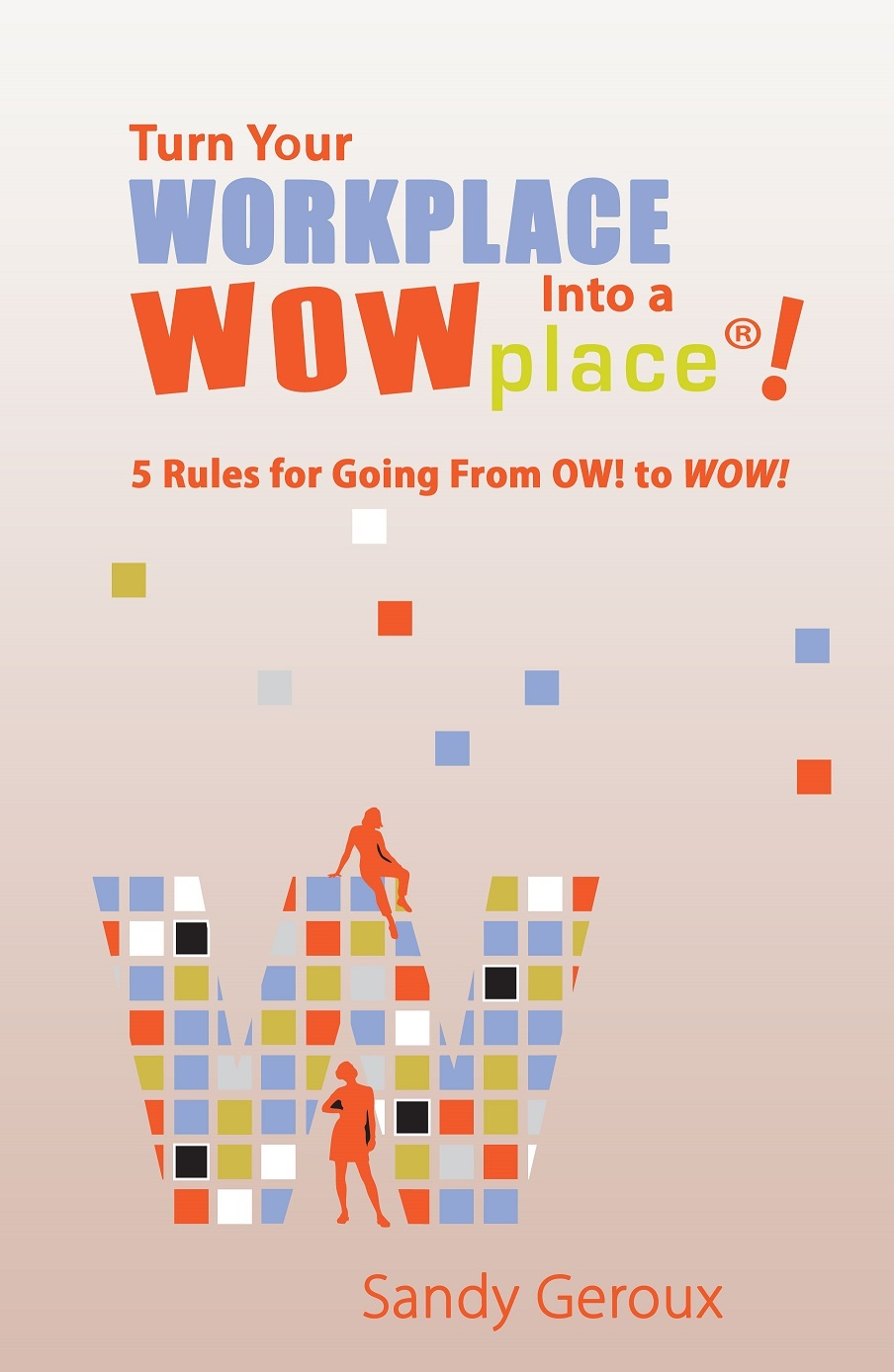 Turn Your Workplace Into a WOWPlace