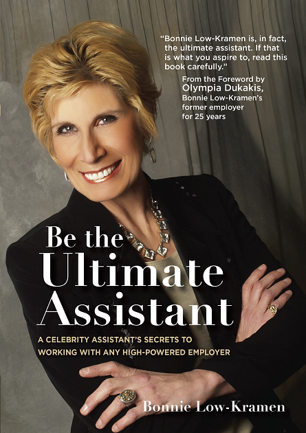 Be the Ultimate Assistant, A celebrity assistant's secrets to working with any high-powered employer