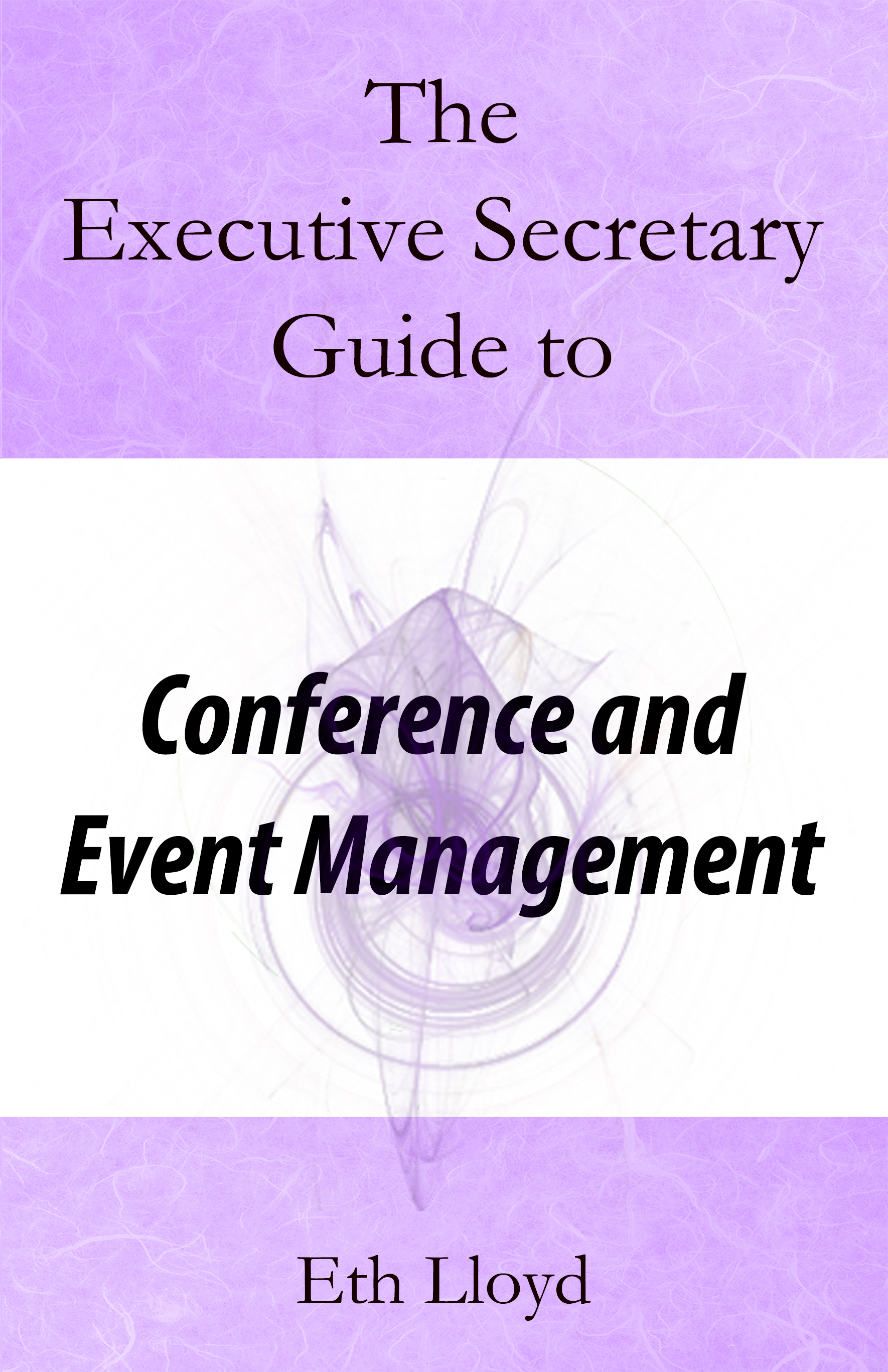 The Executive Secretary Guide to Conference and Event Management
