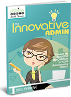The Innovative Admin: Unleash the Power of Innovation in Your Administrative Career
