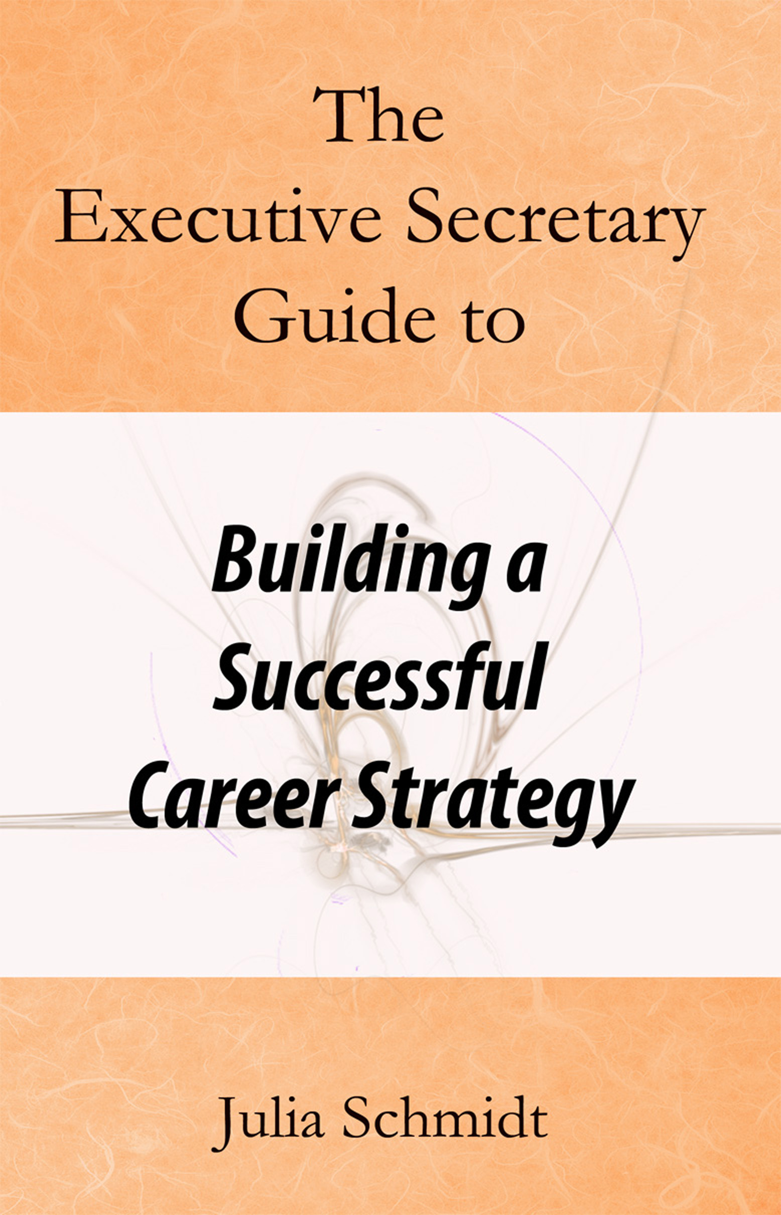 The Executive Secretary Guide to Building a Successful Career Strategy